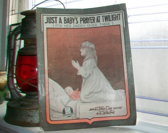 Vintage Sheet Music 1918 Just A Baby's Prayer At Twilight For Her Daddy Over There