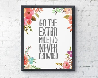 Go The Extra Mile Its Never Crowded Watercolor Floral Digital Print Instant Art INSTANT DOWNLOAD