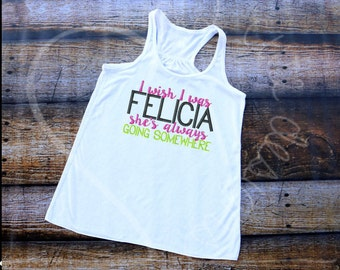 Bye Felicia Tshirt Embroidered Applique - Bella Racerback Tank Top - MADE TO ORDER