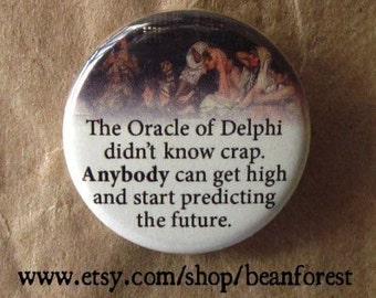 the oracle of delphi didn't know crap - pinback button badge
