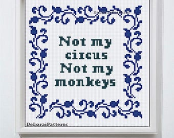 """Funny cross stitch pattern, funny wall decor, wall hanging, """"Not my circus, not my monkeys"""", inspirational counted cross stitch, funny gift"""