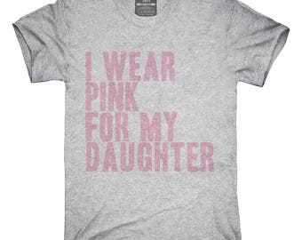 I Wear Pink For My Daughter Awareness Support T-Shirt, Hoodie, Tank Top, Gifts