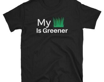 My Grass Is Greener Tee