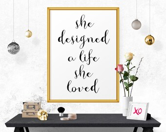 Motivational Print, Inspirational Art, Printable Quote, She Designed A Life That She Loved Office Decor, Motivational Poster Printable Art