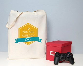Tote bag, You are already free, quote tote bag, choice of colours
