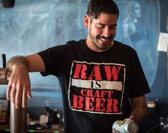 Raw is CRAFT BEER Unisex Tee