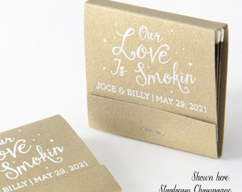 OUR LOVE is SMOKIN Matchbooks - Wedding Favors, Wedding Matches, Wedding Decor, Custom Matches, Custom Matchbook, Engagement Party Favors