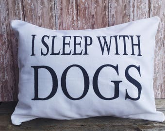 I Sleep With Dogs Burlap Pillow Cover 12x16, 16x16 and 18x18