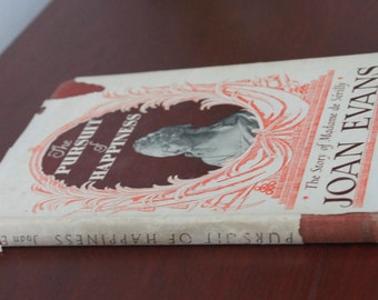 The Pursuit of Happiness: The Story of Madame de Serilly 1762 - 1799 by Joan Evans. Hardback book.