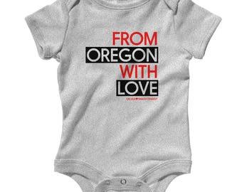 From Oregon With Love Romper - Infant One Piece - NB 6m 12m 18m 24m - Portland Baby, Eugene Baby, Salem Baby, Gresham Baby, Oregon Gift