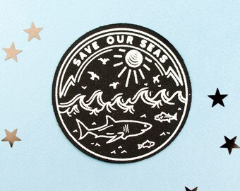 Save Our Seas Patch / Shark Patch / Cute Patch / Screen Printed Patch / Nautical Patch / Sea Patch / Marine Biology / Ocean Patch