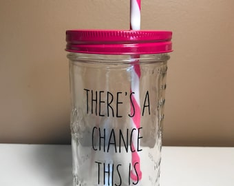 Theres a chance this is vodka...Mason Jar Tumbler