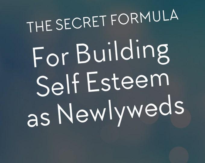 The Secret Formula for Building Self Esteem as Newlyweds