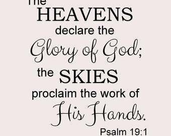 The Heavens Declare the Glory of God; The Skies Proclaim the Work of His Hands Bible Verse Wall Decal 22x26