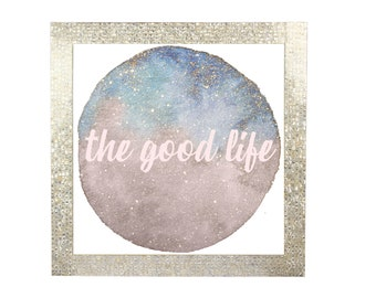 The Good Life Watercolor Sparkle Print 8x8