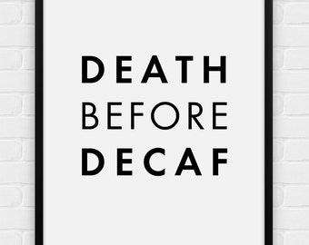 Death Before Decaf - Printable Poster - Digital Art, Download and Print JPG