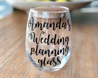 Wedding Planning Glass / Engagement Gift / Engaged Wine Glass / Personalized Gift for Bride / Personalized Wine Glass / Wedding Wine Glass