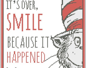 "BOGO FREE!  Dr. Seuss quote ""Don't cry  because it's over, smile because it happened.""cross stitch  pdf pattern instant download  #243"