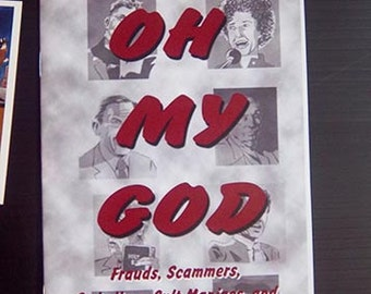 Oh My God-Frauds, Scammers, Swindlers, Cult Maniacs, and Television Personalities