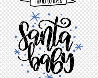 Santa Baby SVG, Christmas svg, Digital cut file, snowflake svg, snow svg, santa baby cut file, santa svg, santa claus, hand lettered svg
