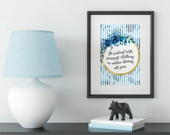 Be Patient With Yourself Quote Blue Floral Printable Postive Quote Print Indigo Blue Wall Art Inspirational Quote Digital Download