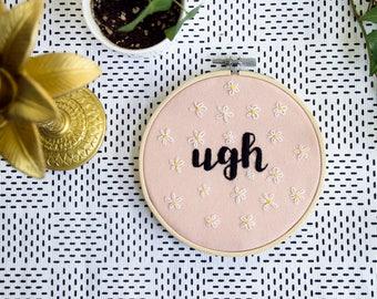 Embroidery Hoop - Ugh
