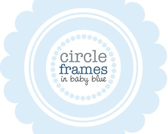 Digital Clip Art - Circle Frames in Baby Blue
