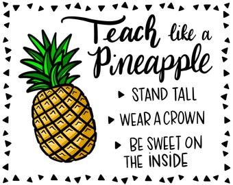 Teach like a Pineapple print 8x10- great teacher gift