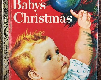 Baby's Christmas Little Golden Book by Esther Wilkin Illustrated by Eloise Wilkin Copyright 1959 / 1991 Printing   #460-12 - Golden Book Luv