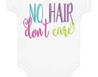 """Custom Embroidered Onesie """"No Hair, Don't Care"""""""