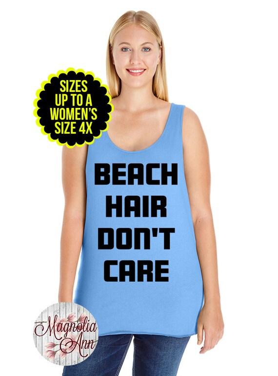 Beach Hair Don't Care Women's Tank Top, Beach Tank, Beach Shirt, Beach T-shirt, Plus Size Clothing, Plus Size Shirt, Plus Size Tank Top