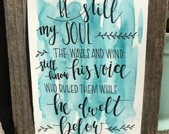 Be Still My Soul   Hymn Wall Art   Christian Wall Art   Scripture Wall Art   Watercolor   Calligraphy
