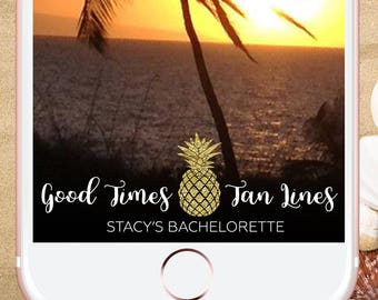 Good times & Tan lines, Bachelorette Snapchat filter, Snapchat geofilter, Bachelorette Filter, Snapchat Filter Beach, Birthday Filter, Gold