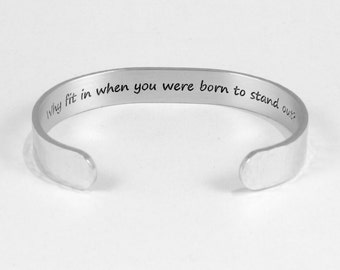 """Graduation Gift / Best Friend Gift / Inspirational Gift - Why fit in when you were born to stand out? - 3/8"""" hidden message cuff bracelet"""
