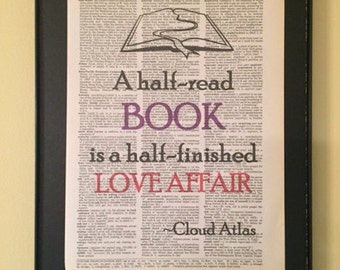 A half-read book is a half-finished love affair; Cloud Atlas; Dictionary Print; Page Art;