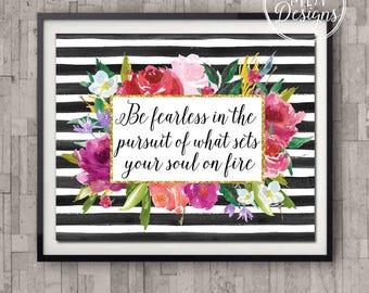 Printable Art 5 x 7 - Be Fearless - Art Prints, Instant Download Art Prints, Home Decor Poster , Printable Quotes