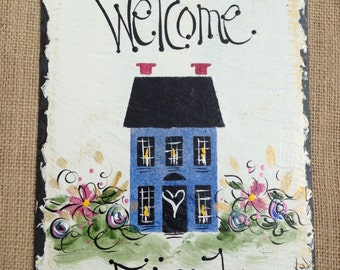 Welcome home sign 8x12. Original hand painted slate.