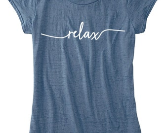 Relax Yoga TShirt, Womens Clothing, Relax TShirt, Yoga Clothing For Women, Available: S M L Xl Color Options