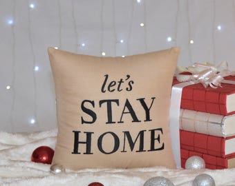 30% OFF SALE Let's Stay Home Pillow, Decorative Pillow, Home Decor, Gift, Housewarming Gift, Pillow From Available in all Sizes and Colors