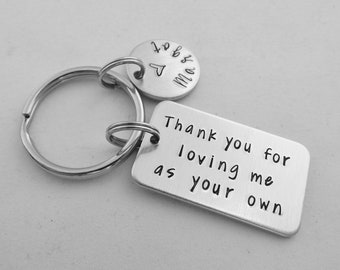 Thank you for loving me as your own - Step Mom - Step Dad - Personalized Keychain - loving us - Father's Day - Mother's Day - In Laws