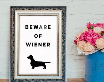 Beware of Dog - Pet Quote 4x6 - 5x7 - Dachshund Art Print - Funny Quote - Dog Quote - Dog Art Print - Typography Art Print