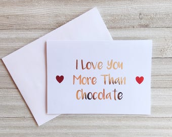 I Love You More Than Chocolate - Cute Card for Boyfriend - Cute Card for Girlfriend - Card For Wife - Card For Husband - Anniversary Card