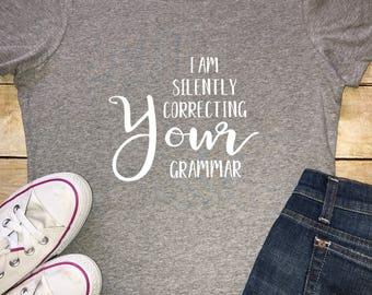 I am silently correcting your Grammar Adult Tee