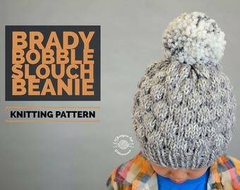 Knit Brady Bobble Slouch Beanie PATTERN | Knitting Pattern | Beanie Pattern | Hat Pattern | Instant Download