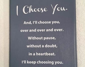 Plaque read to ship, I choose you saying for that special person. Solid poplar wood with routed edges. Love saying!