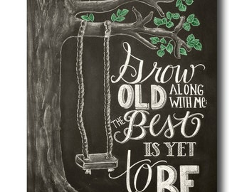 Wedding Sign, Wedding Gift, Chalk Art, Chalkboard Art, Grow Old Along With Me