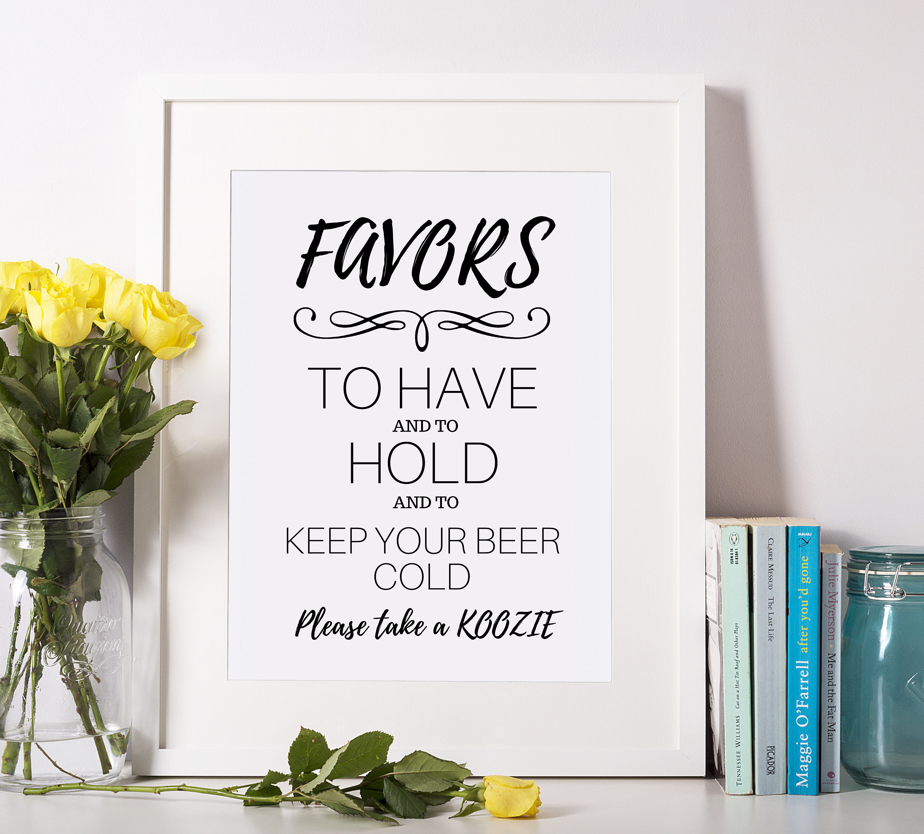 Take a Koozie Sign Wedding Koozie To Have and to Hold Your