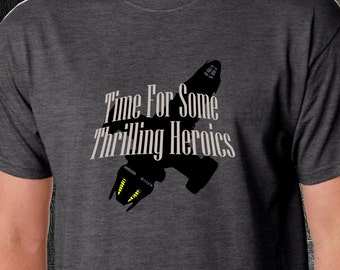 Firefly Mashup - Serenity - Hornet-Time for Some Thrilling Heroics-Mens Womens - Gift Handmade - Funny- Browncoat- Browncoats