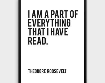 Literature Poster   I am a part of everything that I have read, Theodore Roosevelt, Literature Art Print, Book Art Print, Reading Art