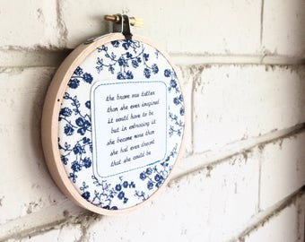 Repurposed fabric embroidery hoop wall art. Home decor. Word art. Original poem. Courage. Bravery. Friends. Motivational. Gift. Decoration.